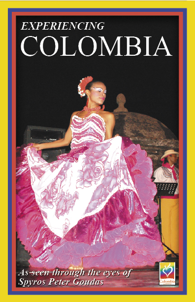 "COLOMBIA BOOK by Spyros Peter Goudas  ""Experiencing Columbioa: Where business and pleasure shake hands with passion!"""