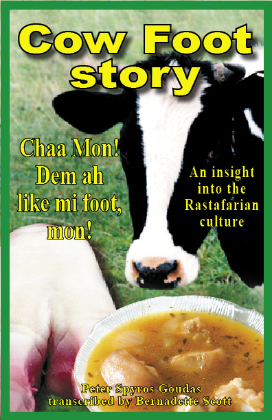 COW FOOT STORY WRITTEN BY SPYROS PETER GUDAS AND HILAROUSLY TRANSCRIBED BY BERNADETTE SCOTT