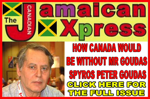 What Canada Would Be Without Mr. Goudas?  Jamaican Xpress Newspaper   Never in the history of any newspaper related to the Black community has there been an emphasis on the achievements of a non-black or African American  Let us examine the article and find the deep reasons why he deserves this honour