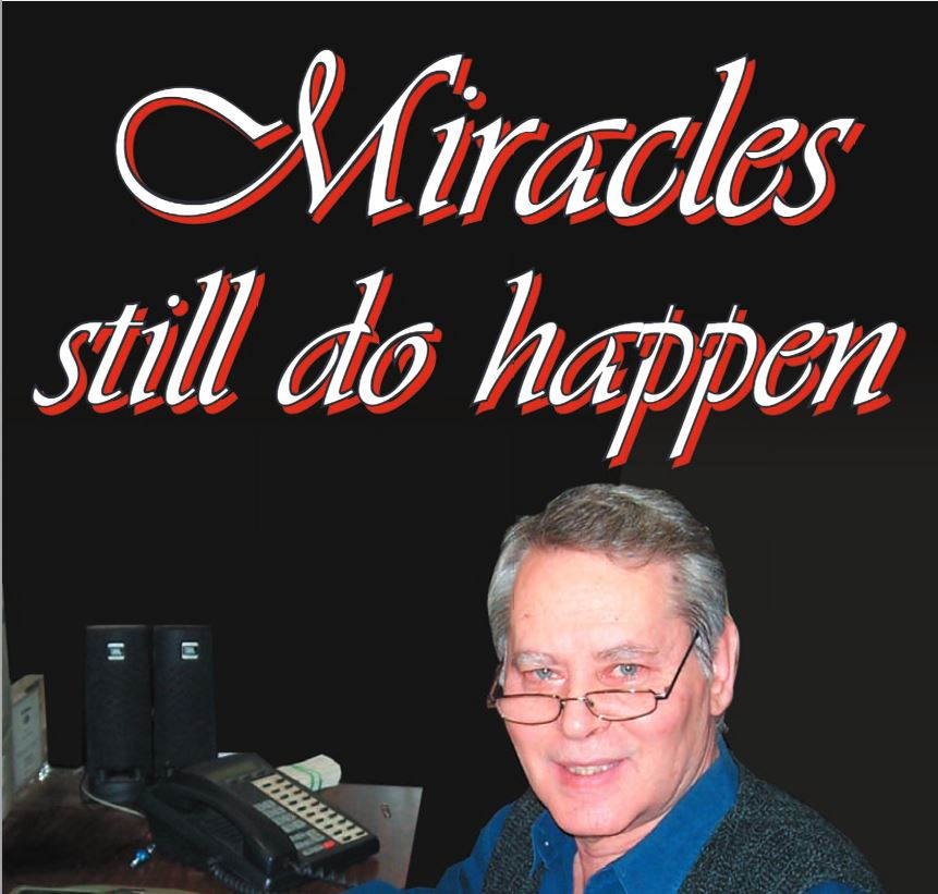 MIRACLES STILL DO HAPPEN Peter Spyros Goudas & Bernadette