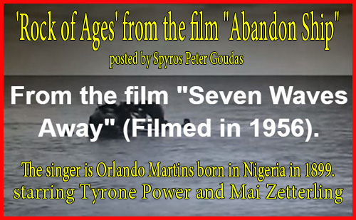 "Song - 'Rock of Ages' by Orlando Martins (from ""Seven Waves Away"").The singer is Orlando Martins born in Nigeria in 1899 starring Tyrone Power and Mai Zetterling posted by Spyros Peter Goudas"