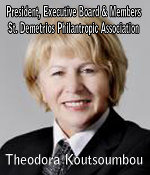 Theodora Koutsoumbou, President, Executive Board & Members St. Demetrios Philantropic Association